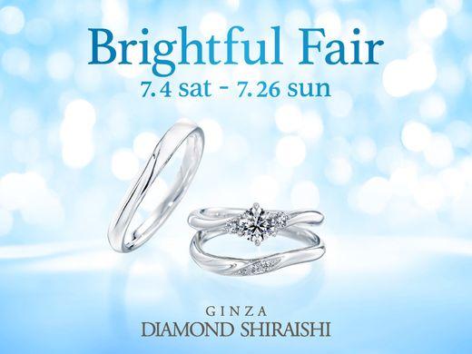 7/4(土)start★来店特典&特別なプレゼント付★Brightful Fair★